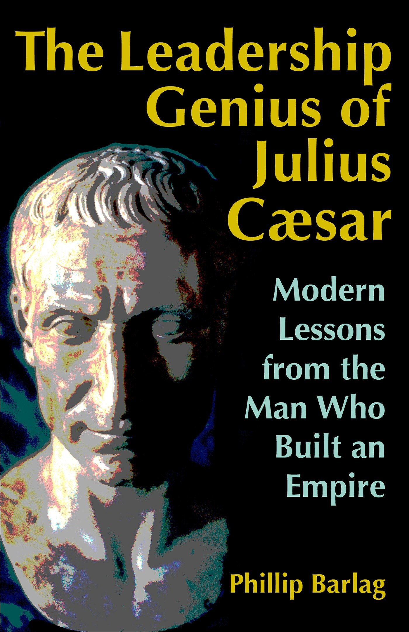 The Leadership Genuis of Julius Caesar